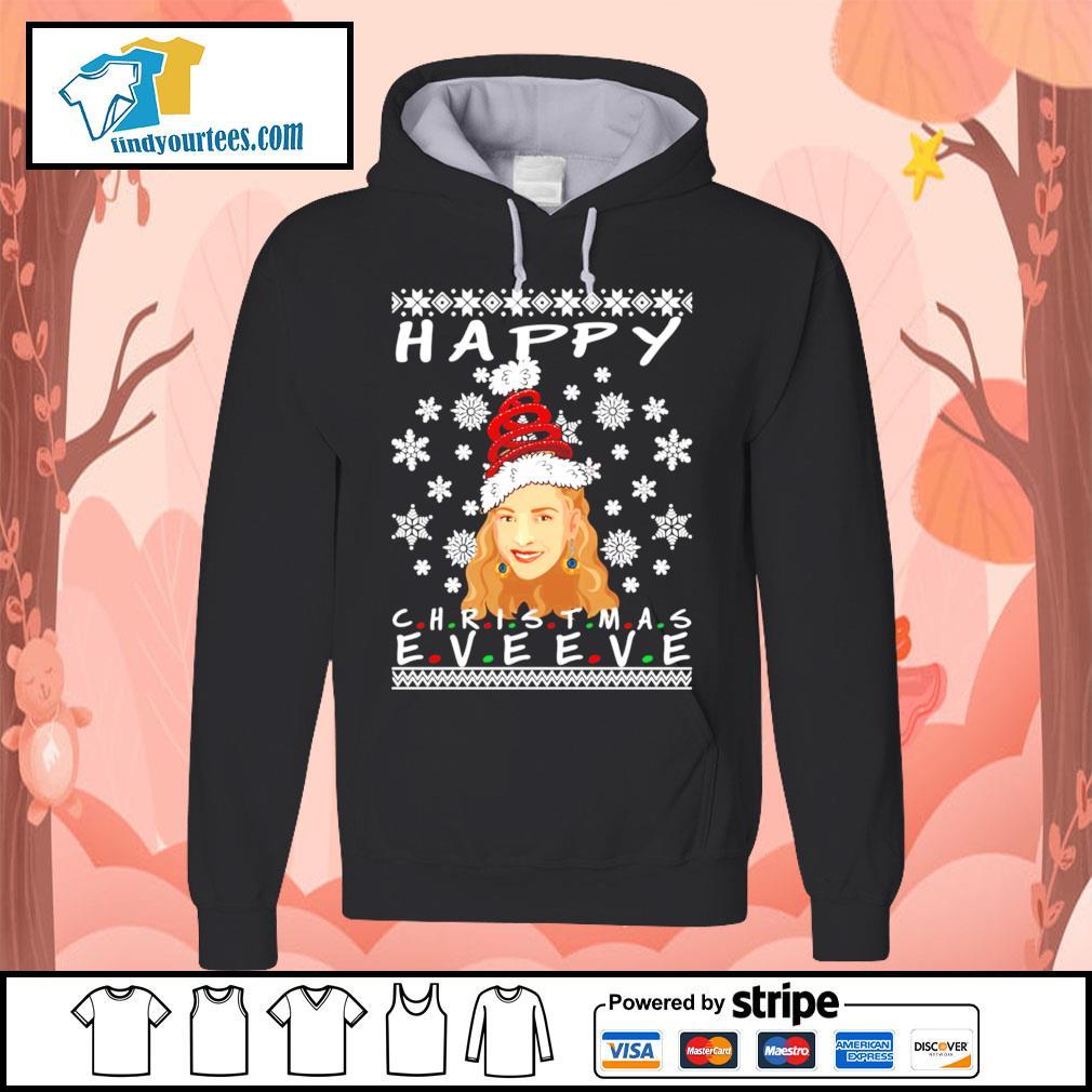 Happy Christmas Eve Eve Friends Phoebe ugly Christmas sweater Hoodie