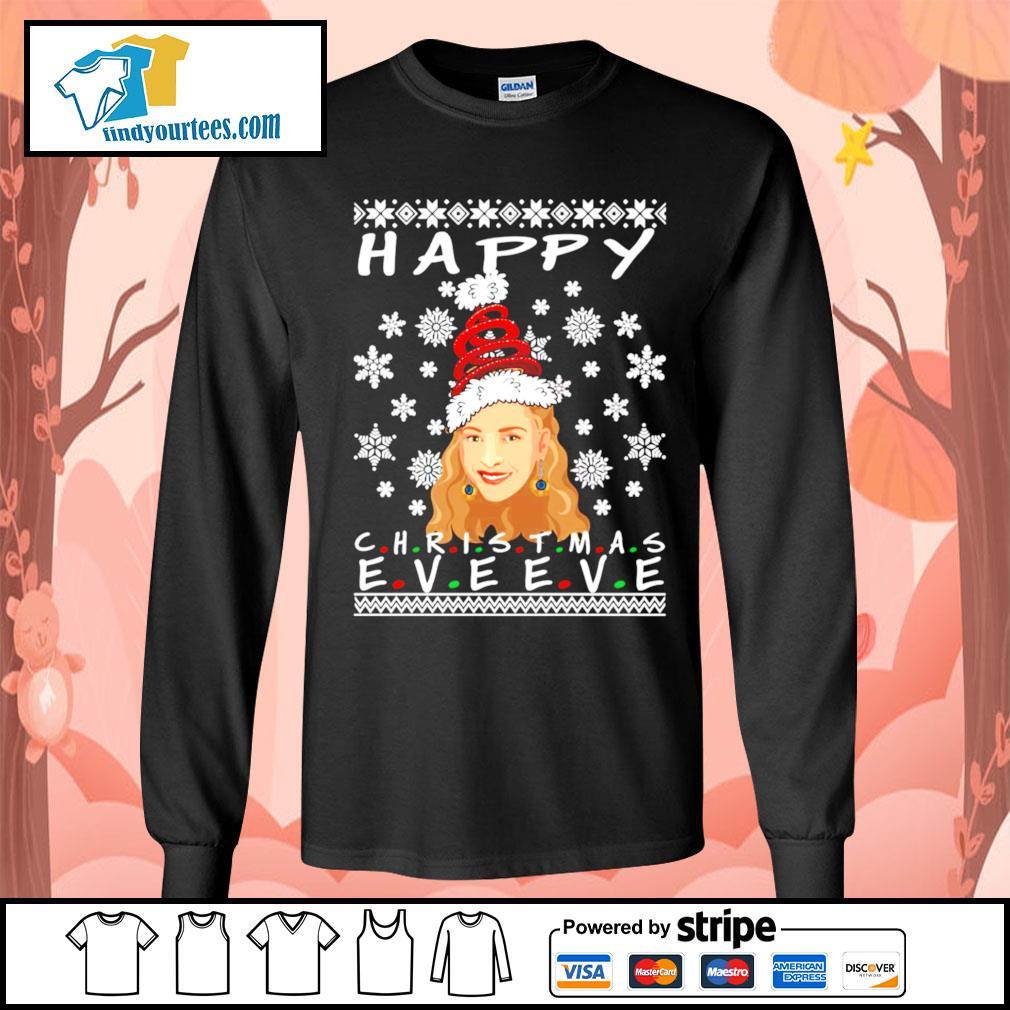 Happy Christmas Eve Eve Friends Phoebe ugly Christmas sweater Long-Sleeves-Tee