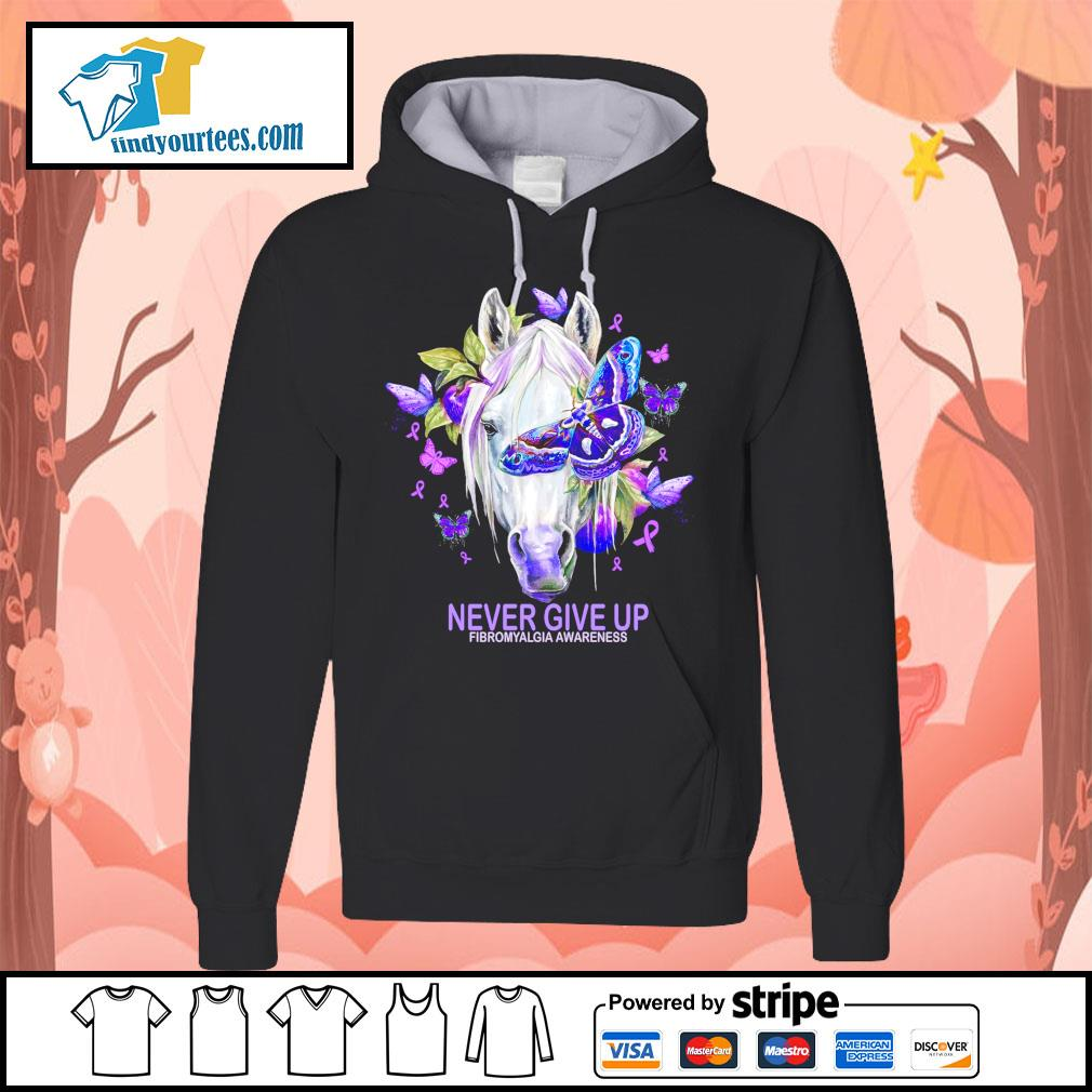 Horse never give up fibromyalgia awareness s Hoodie