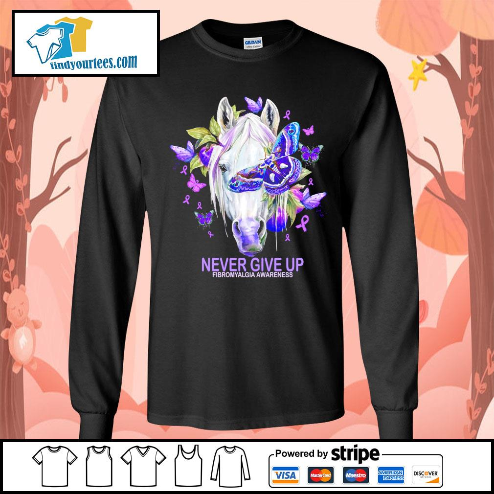 Horse never give up fibromyalgia awareness s Long-Sleeves-Tee