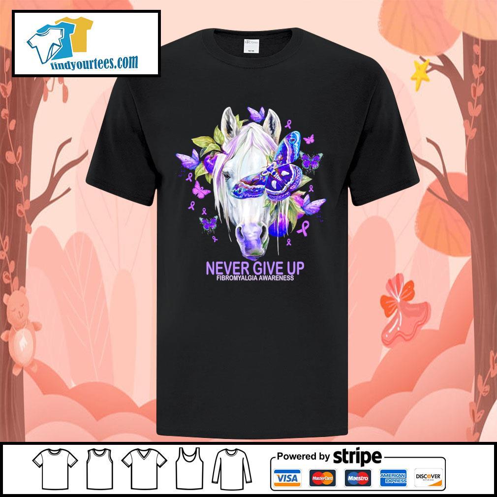 Horse never give up fibromyalgia awareness shirt