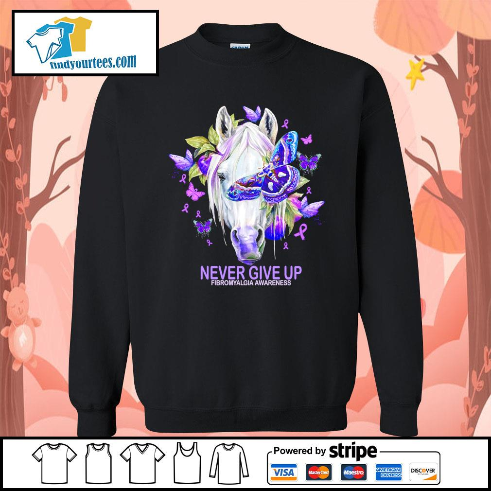 Horse never give up fibromyalgia awareness s Sweater