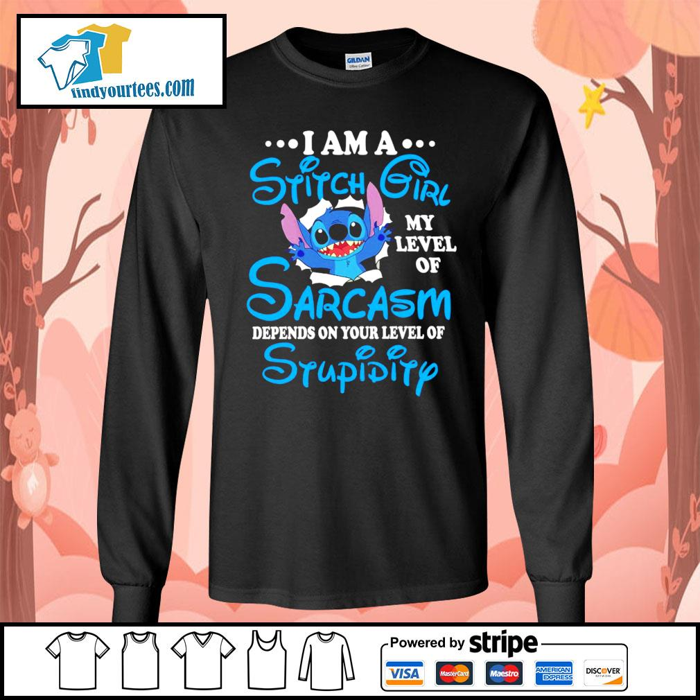 I am a Stitch girl my level of sarcasm depends on your level of stupidity s Long-Sleeves-Tee