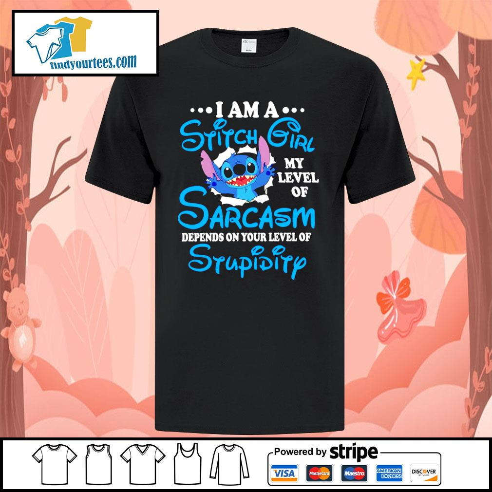 I am a Stitch girl my level of sarcasm depends on your level of stupidity shirt