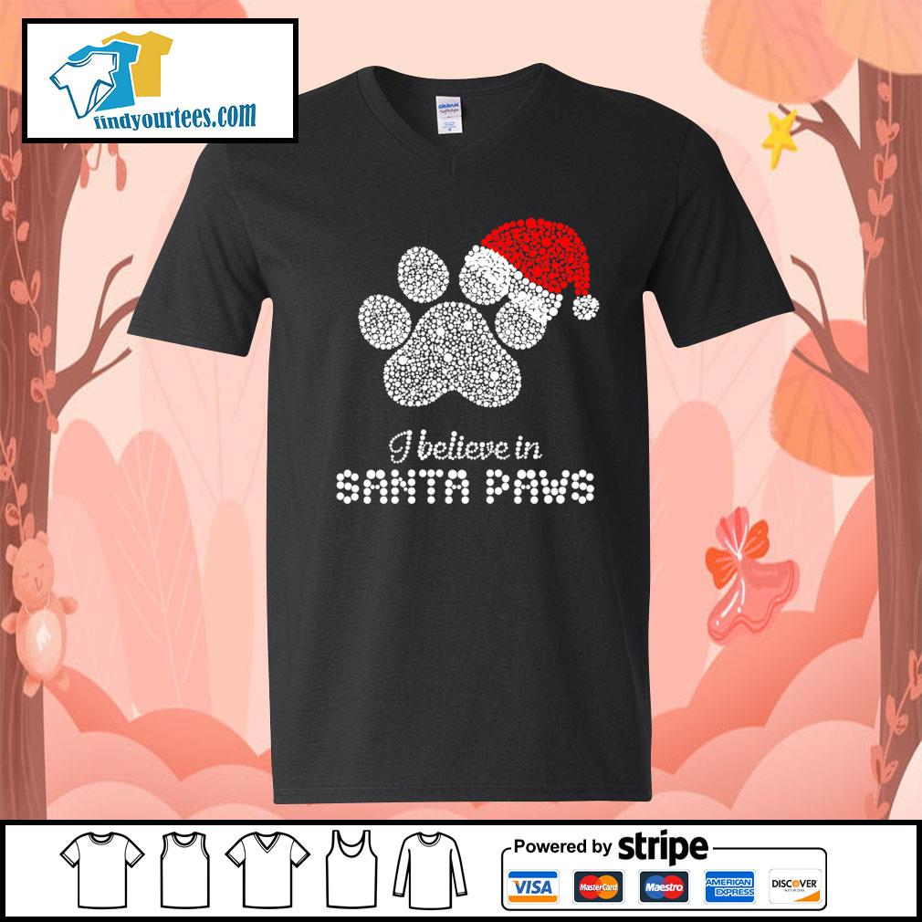 I believe in santa paws Christmas s V-neck-T-shirt