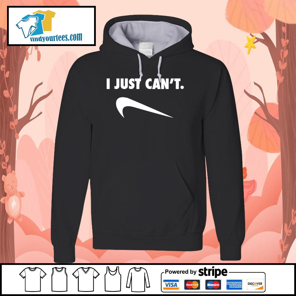 I just can't Nike Parody s Hoodie