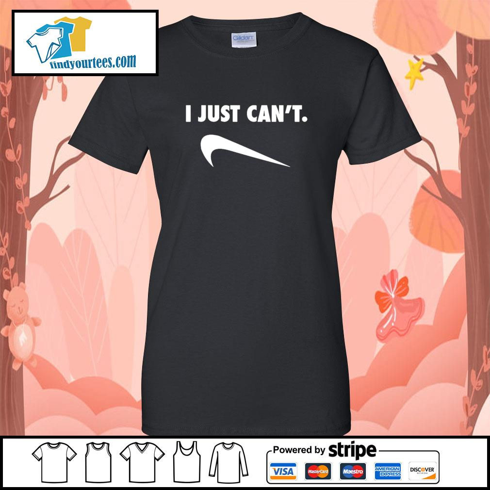 I just can't Nike Parody s Ladies-Tee