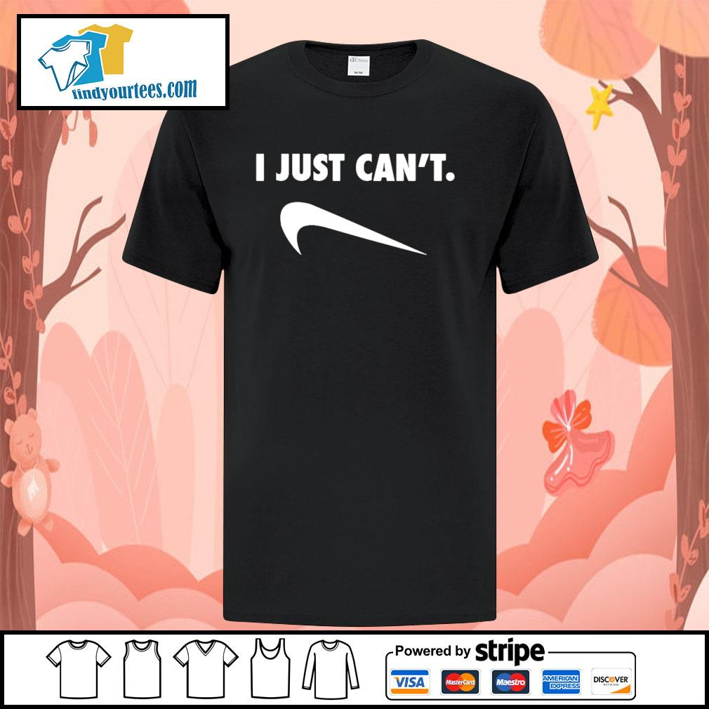 I just can't Nike Parody shirt