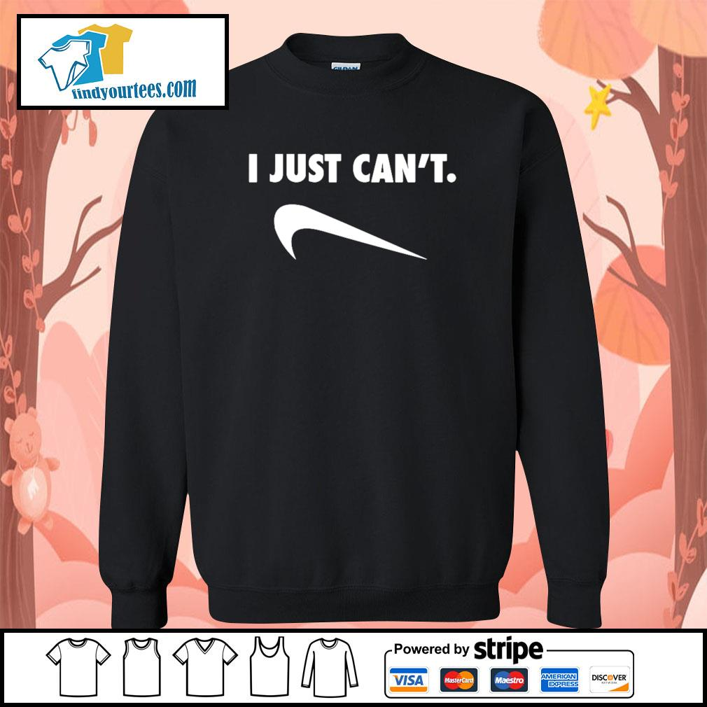I just can't Nike Parody s Sweater