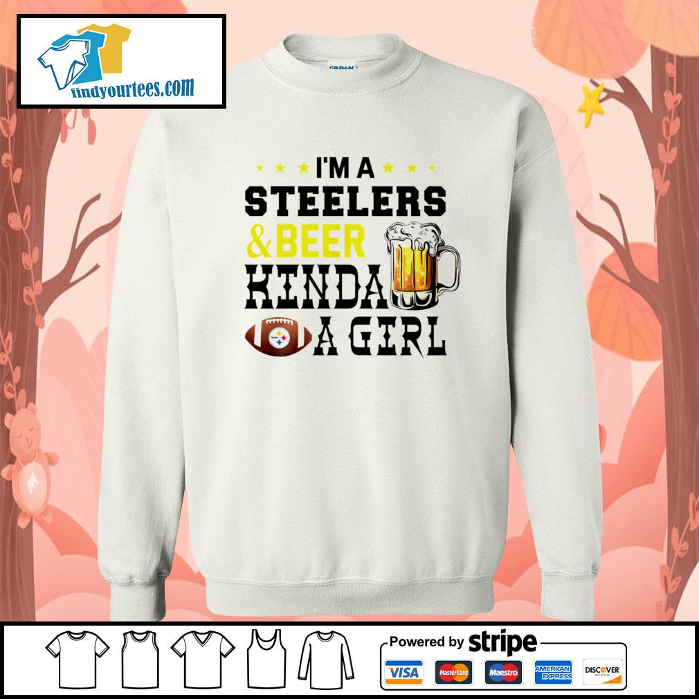 I'm a Pittsburgh Steelers and beer kinda a girl s Sweater