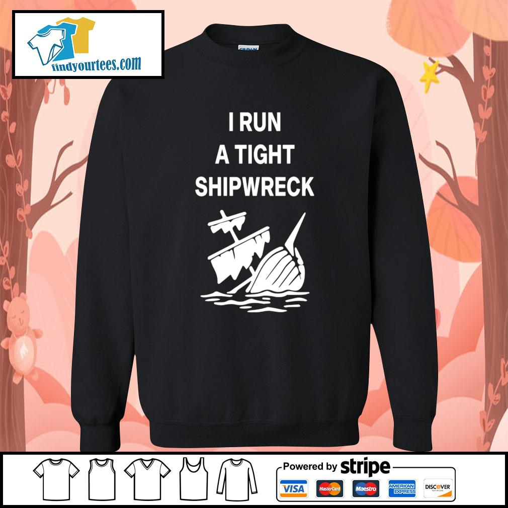 I run a tight shipwreck s Sweater