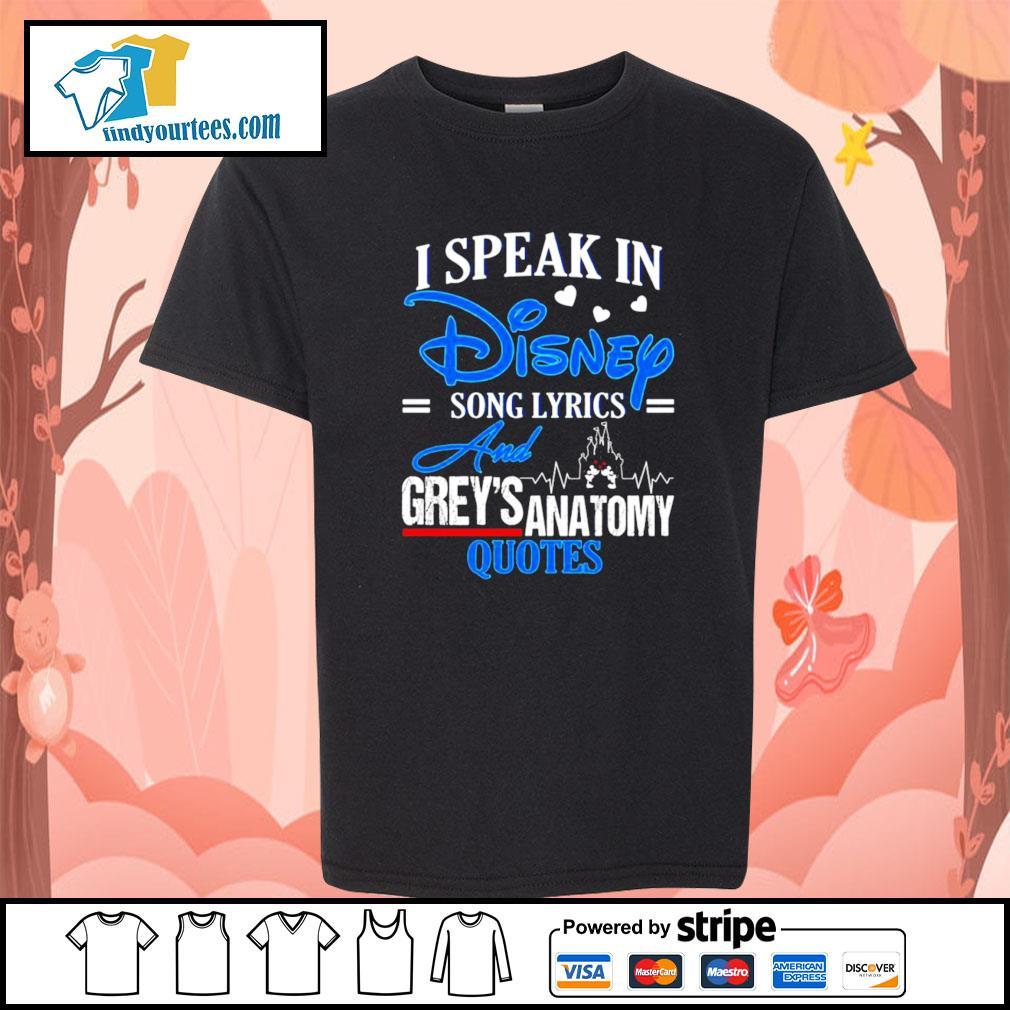 I speak in disney song lyrics and Grey's Anatomy quotes s Kid-T-shirt