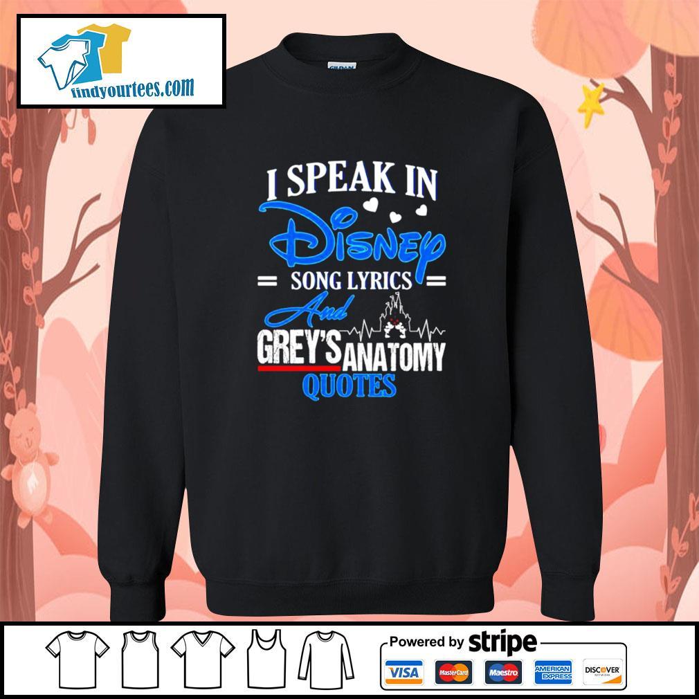 I speak in disney song lyrics and Grey's Anatomy quotes s Sweater