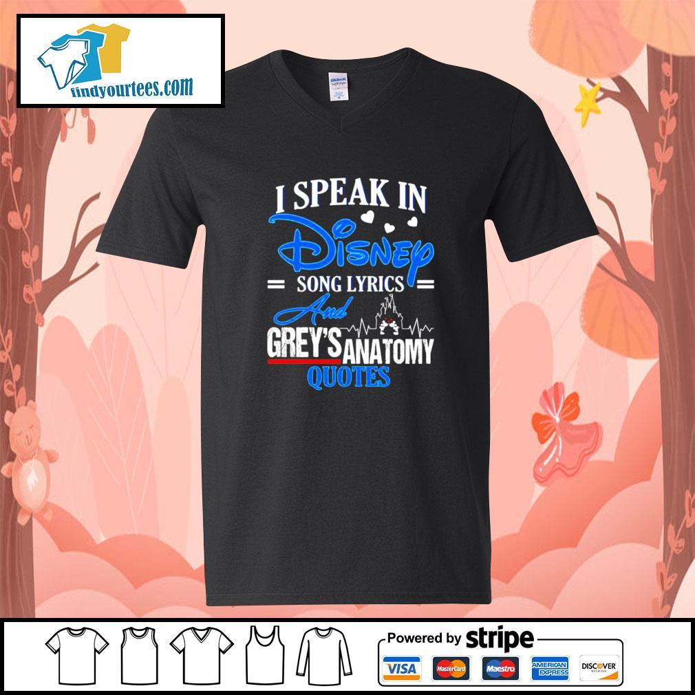 I speak in disney song lyrics and Grey's Anatomy quotes s V-neck-T-shirt