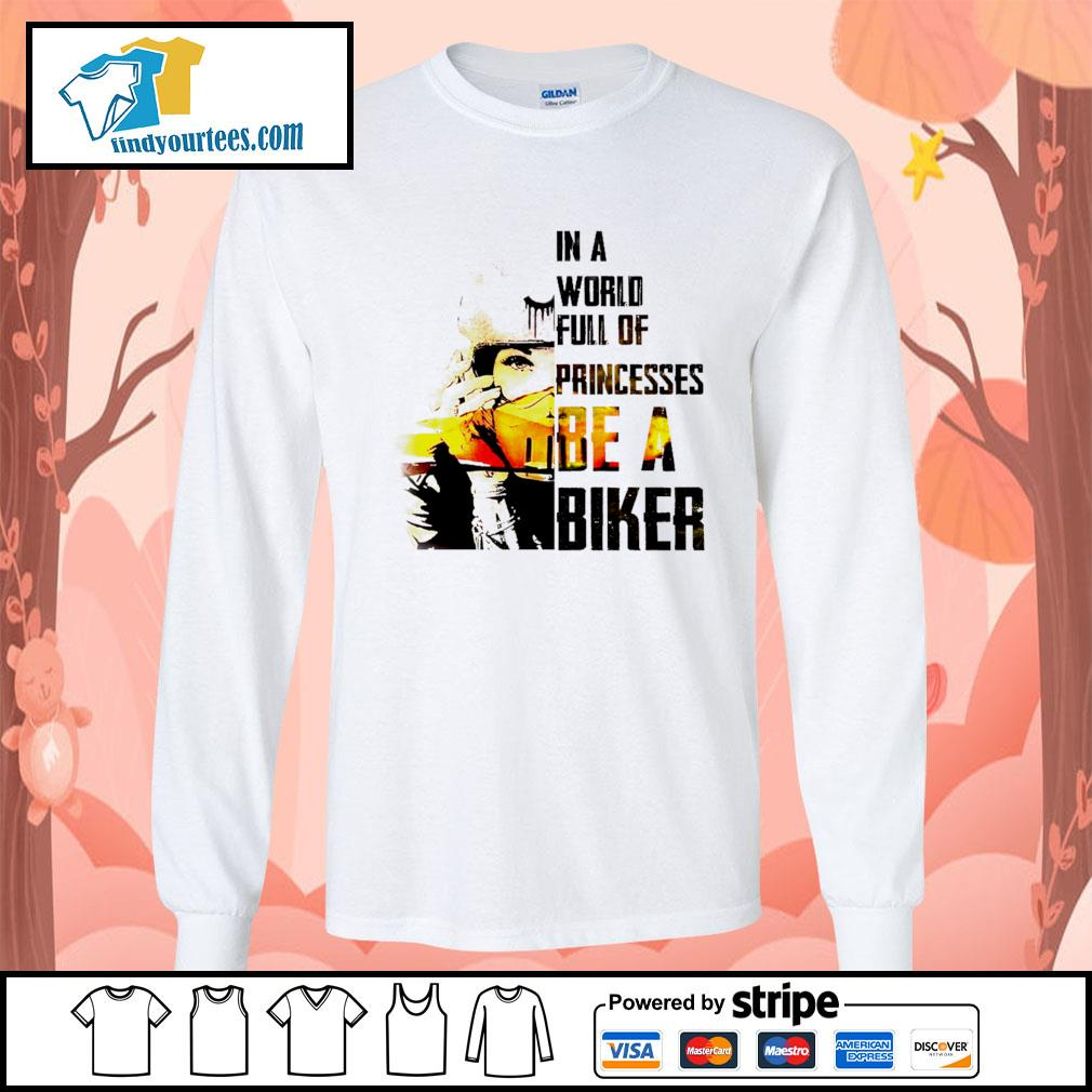 In a world full of princesses be a biker s Long-Sleeves-Tee