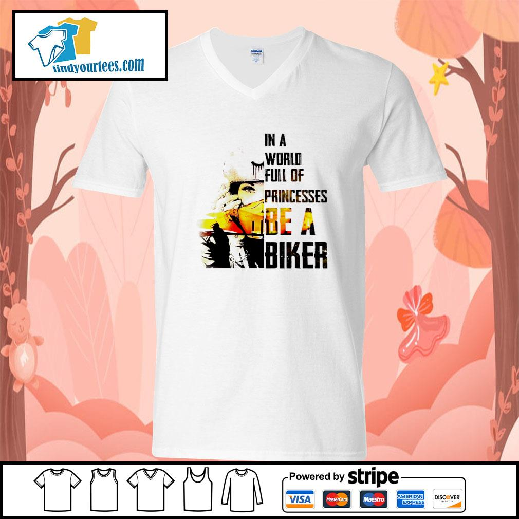 In a world full of princesses be a biker s V-neck-T-shirt