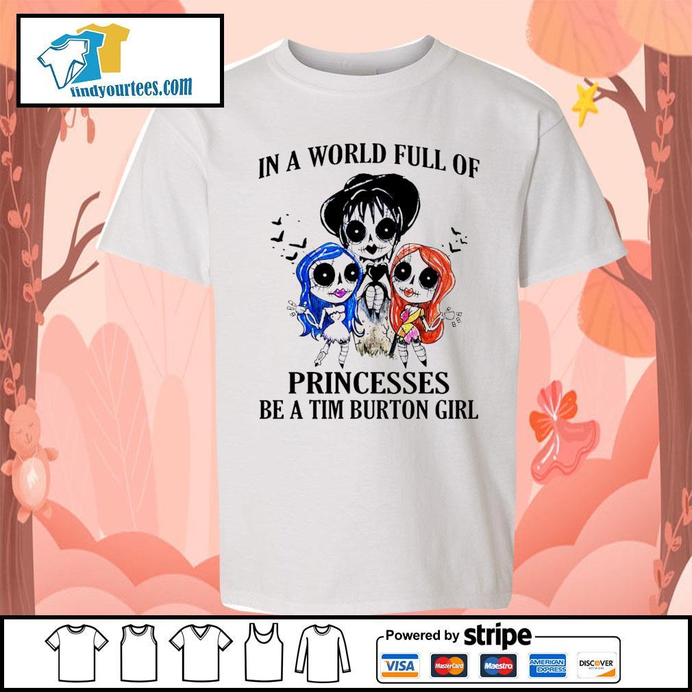 In a world full of princesses be a Tim Burton girl Halloween s Kid-T-shirt