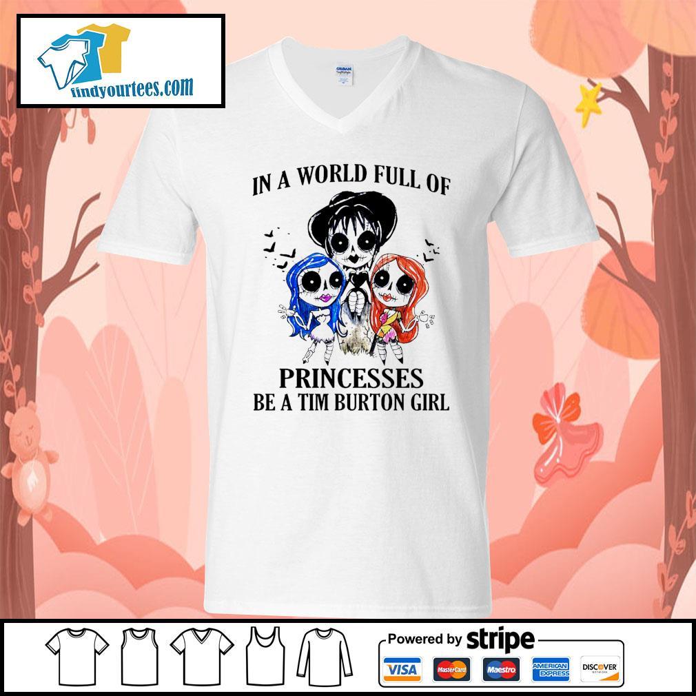 In a world full of princesses be a Tim Burton girl Halloween s V-neck-T-shirt