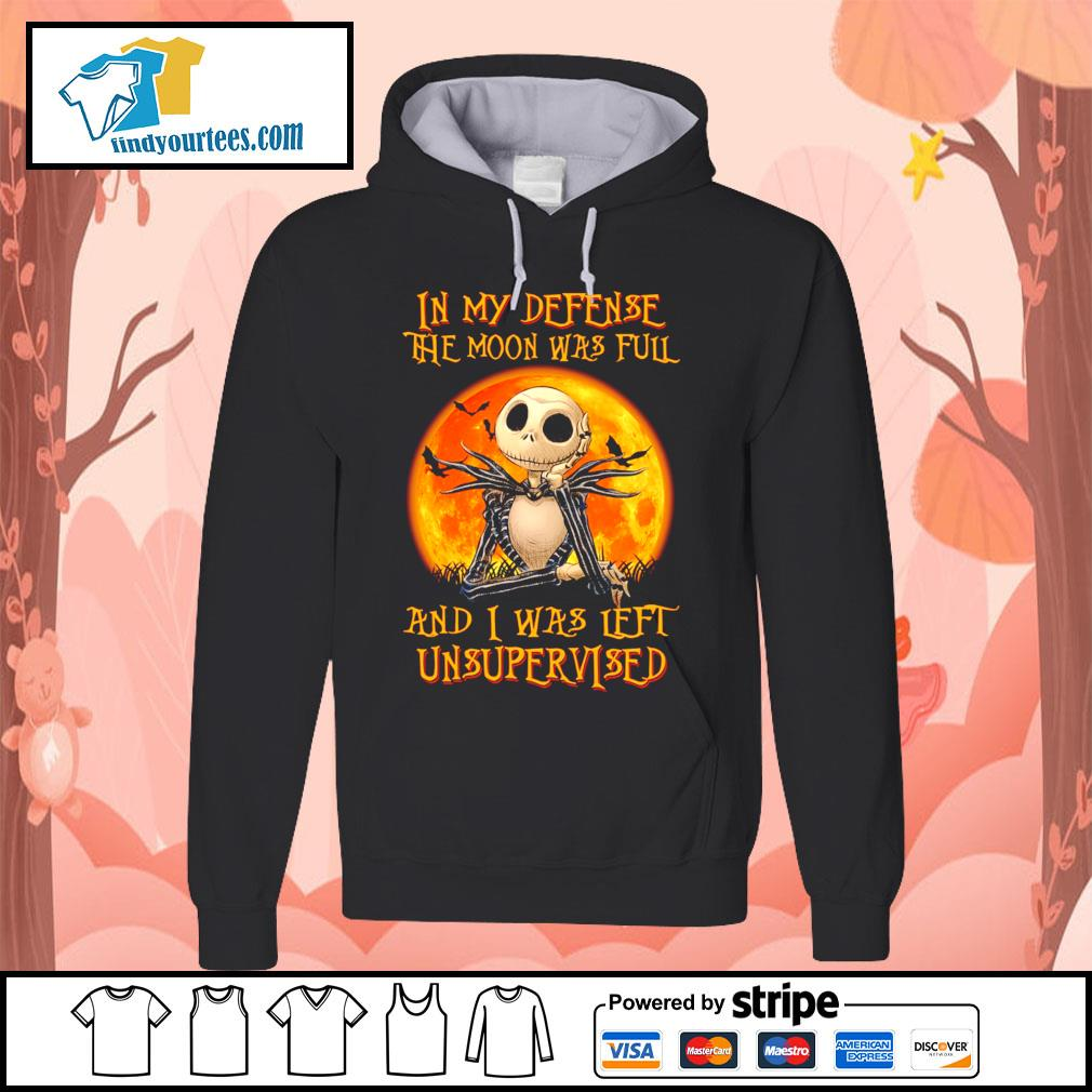 Jack Skellington In my defense the moon was full and I was left unsupervised s Hoodie