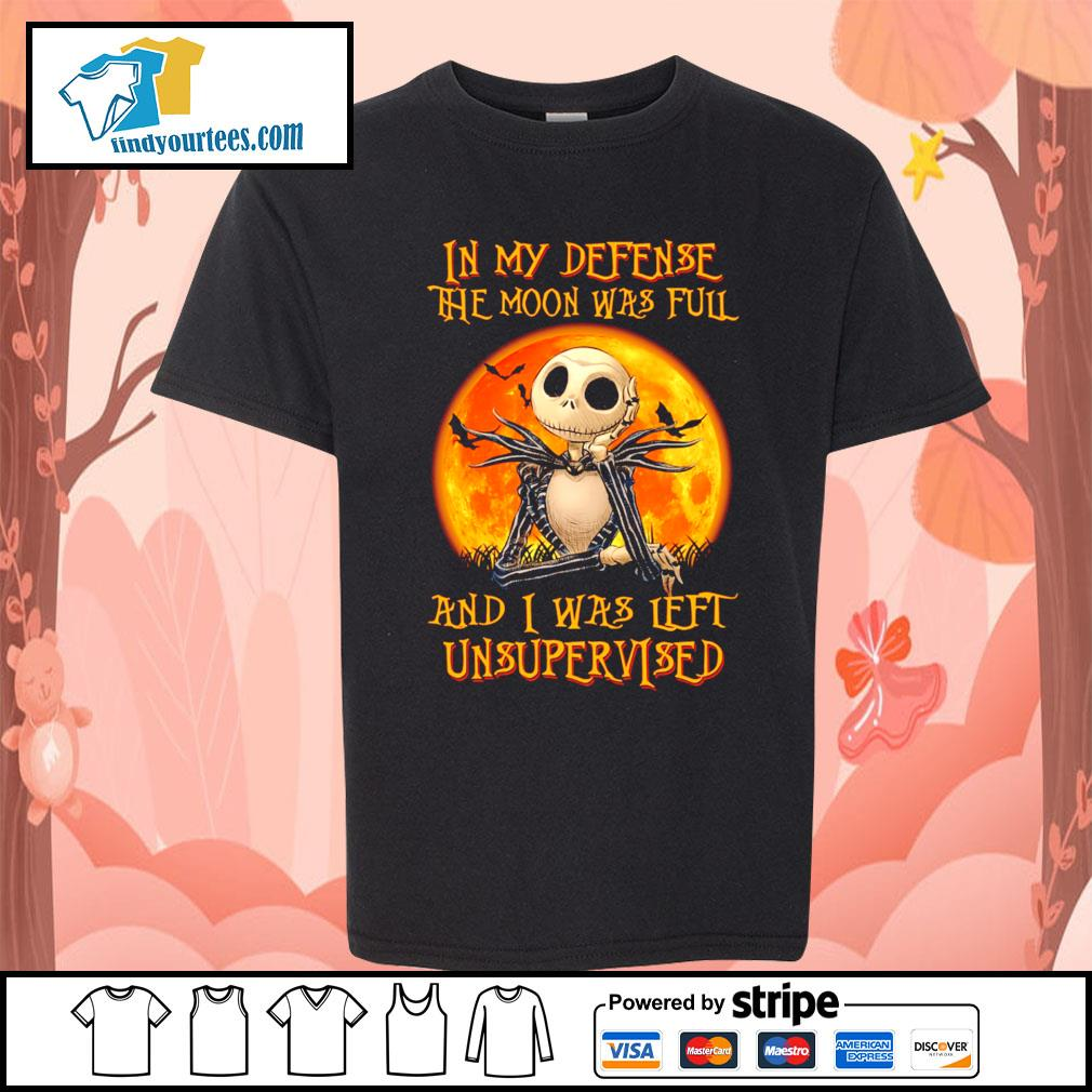 Jack Skellington In my defense the moon was full and I was left unsupervised s Kid-T-shirt