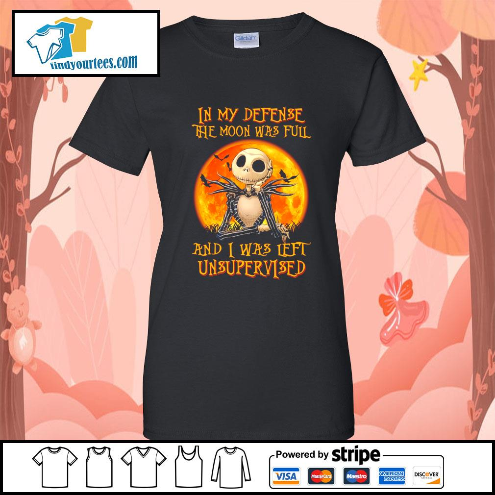 Jack Skellington In my defense the moon was full and I was left unsupervised s Ladies-Tee