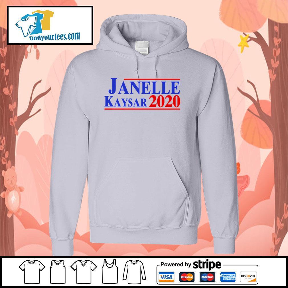Janelle Kaysar 2020 for president American s Hoodie