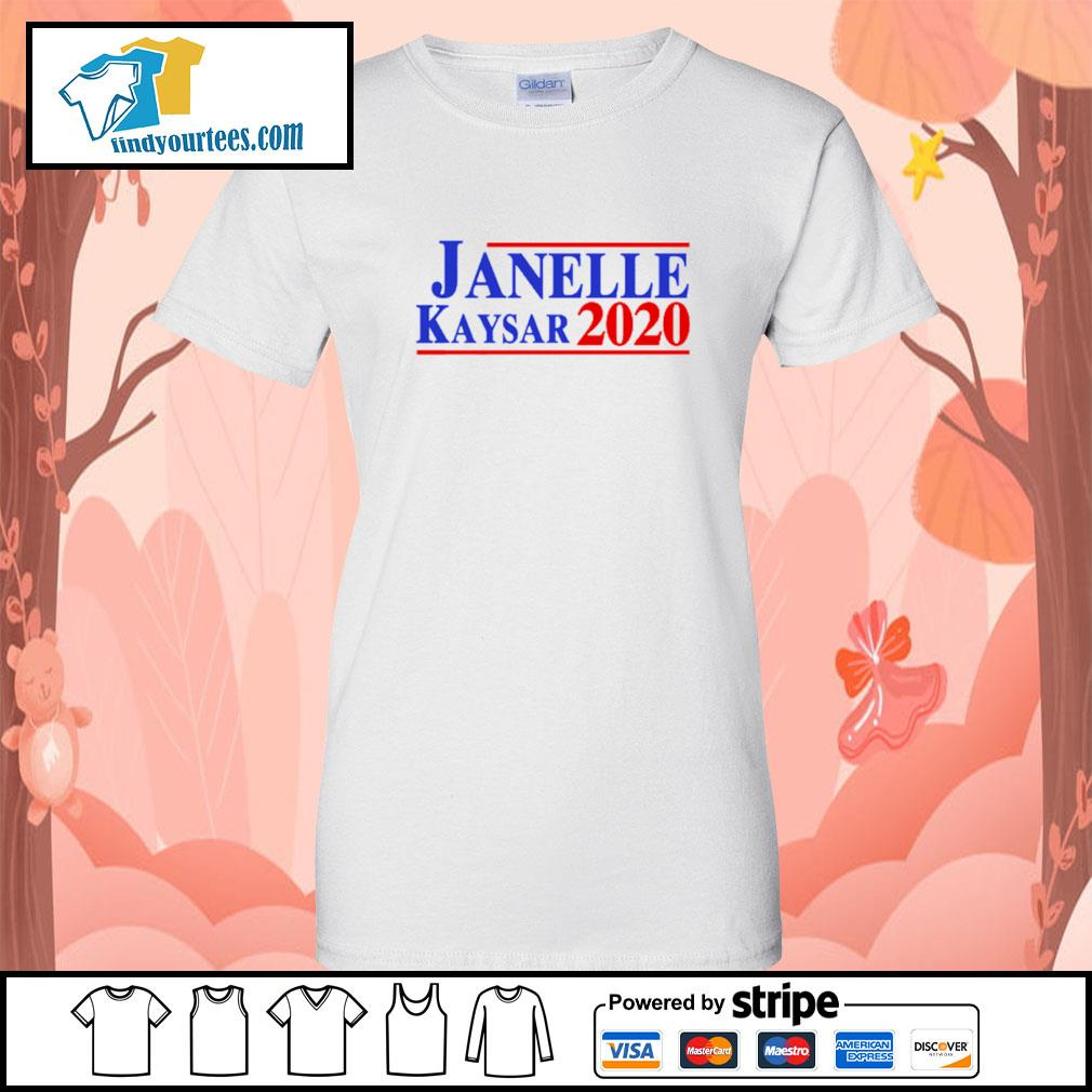 Janelle Kaysar 2020 for president American s Ladies-Tee
