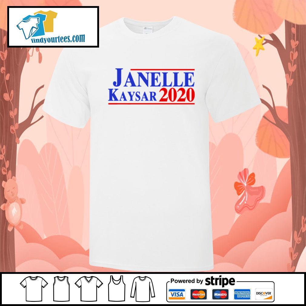 Janelle Kaysar 2020 for president American shirt