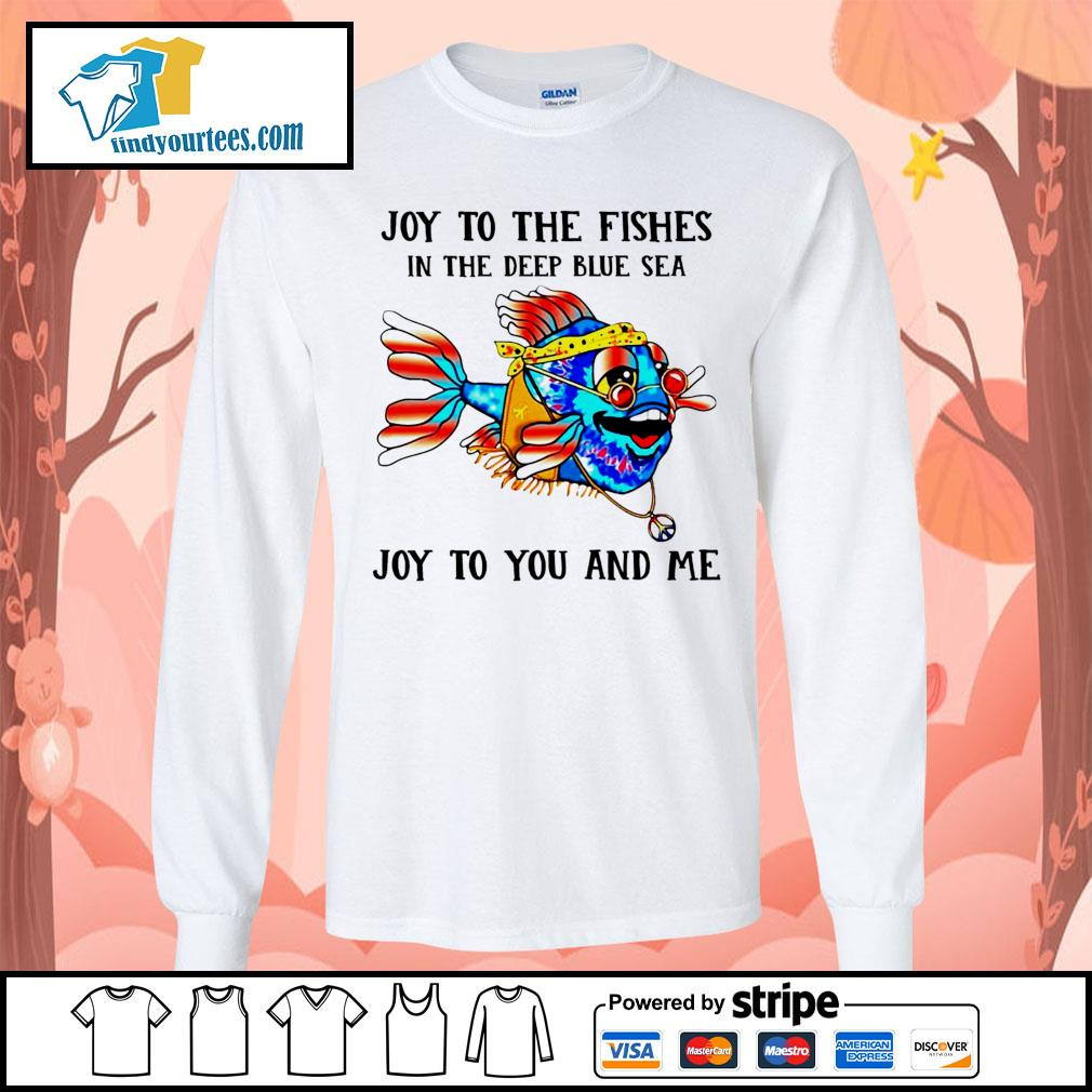 Joy to the fishes in the deep blue sea joy to you and me s Long-Sleeves-Tee