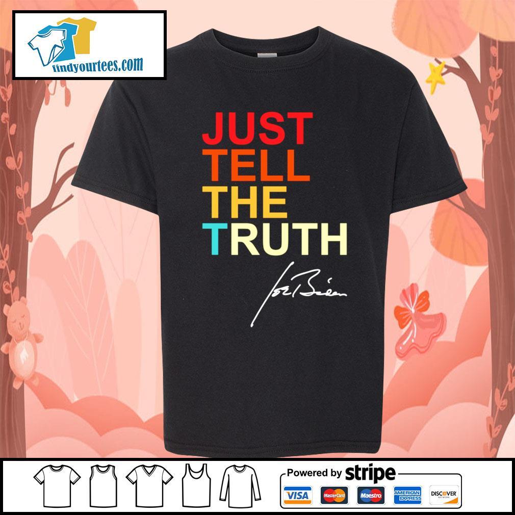 Just tell the truth Joe Biden s Kid-T-shirt