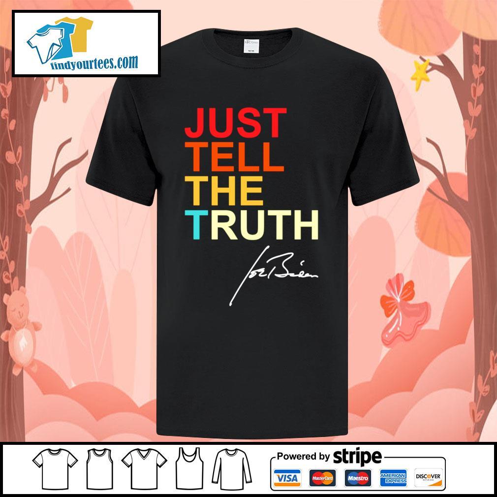 Just tell the truth Joe Biden shirt