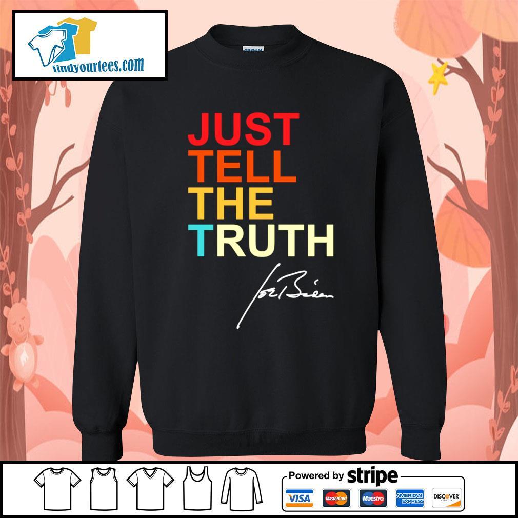 Just tell the truth Joe Biden s Sweater