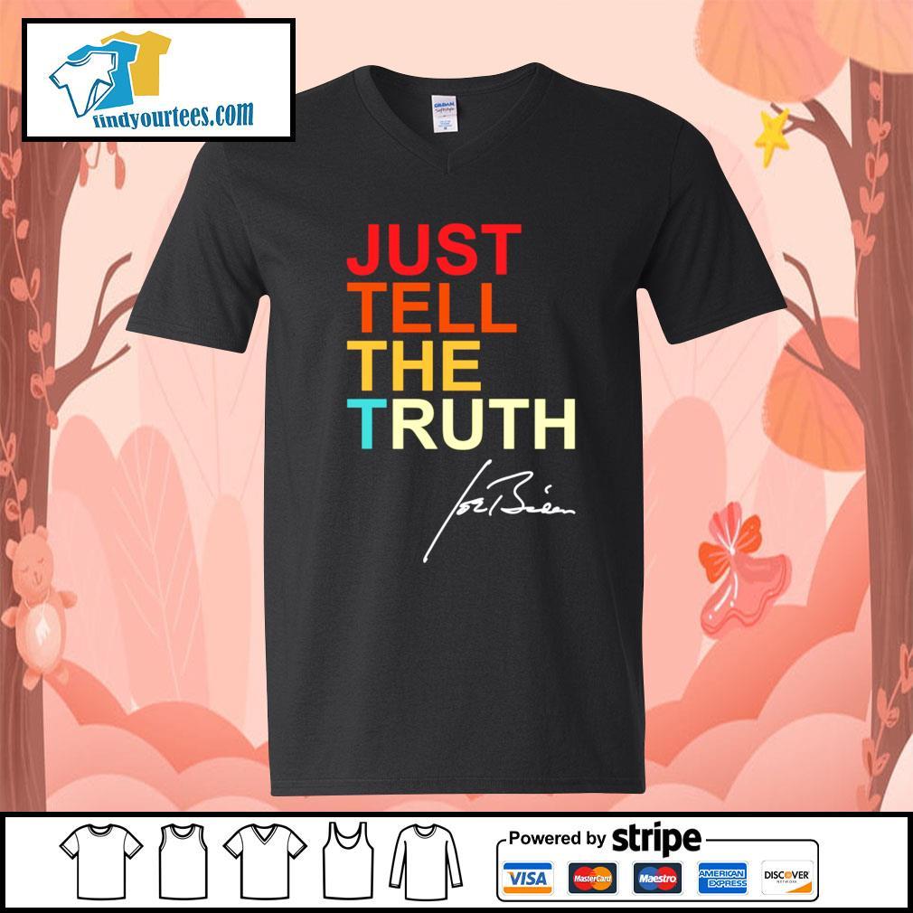 Just tell the truth Joe Biden s V-neck-T-shirt