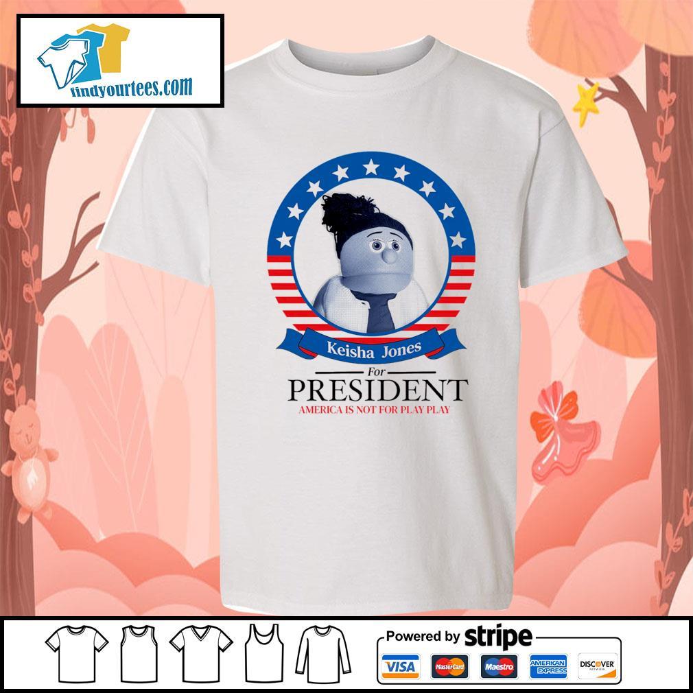 Keisha Jones for president America is not for play play s Kid-T-shirt
