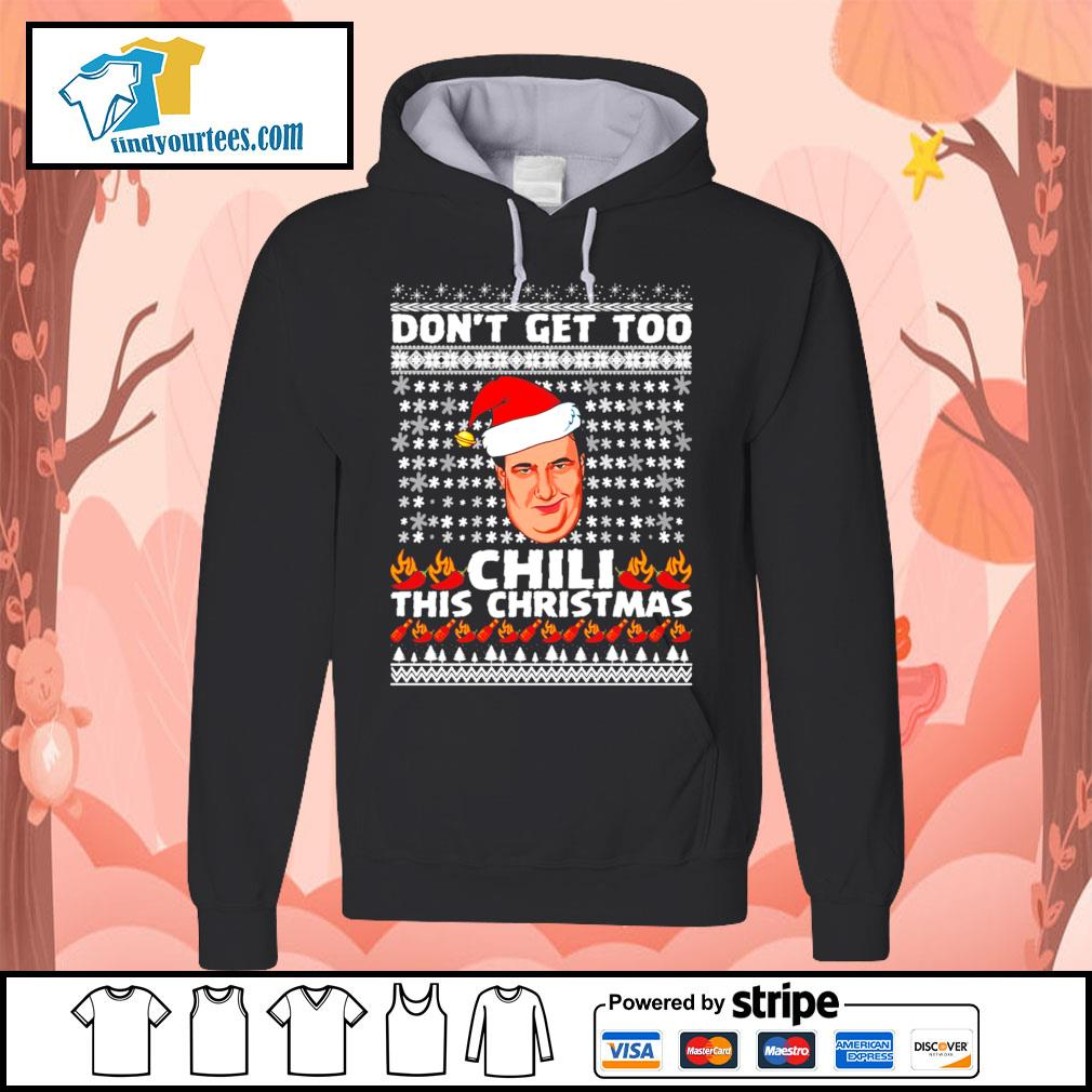 Kevin Malone don't get too Chili this christmas ugly Christmas sweater Hoodie