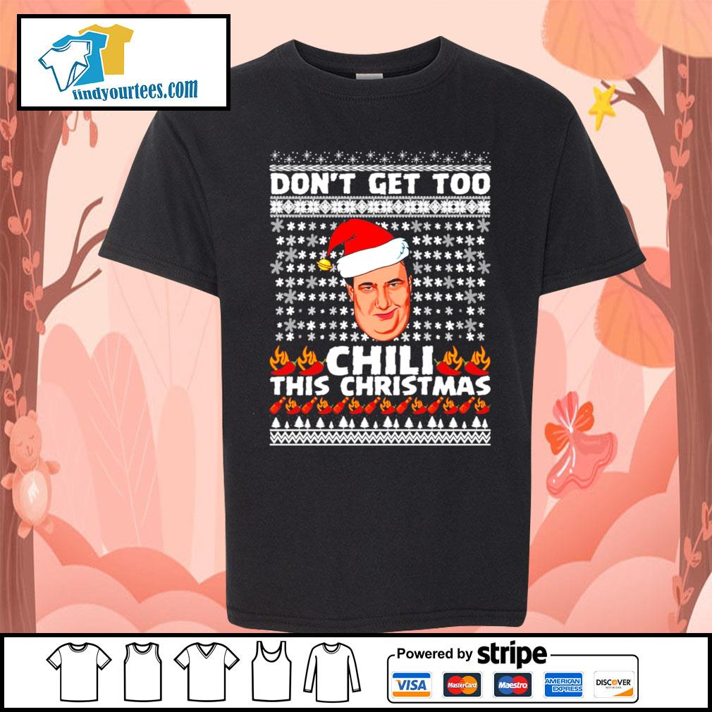 Kevin Malone don't get too Chili this christmas ugly Christmas sweater Kid-T-shirt