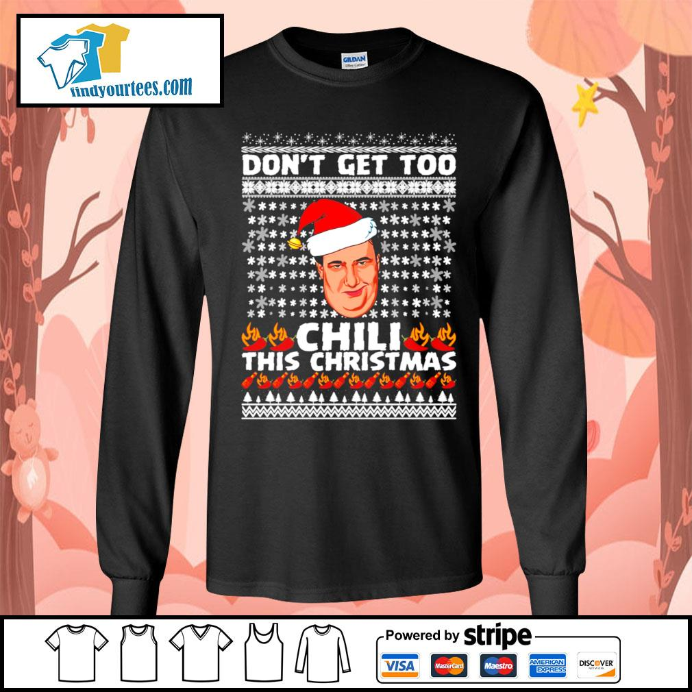 Kevin Malone don't get too Chili this christmas ugly Christmas sweater Long-Sleeves-Tee