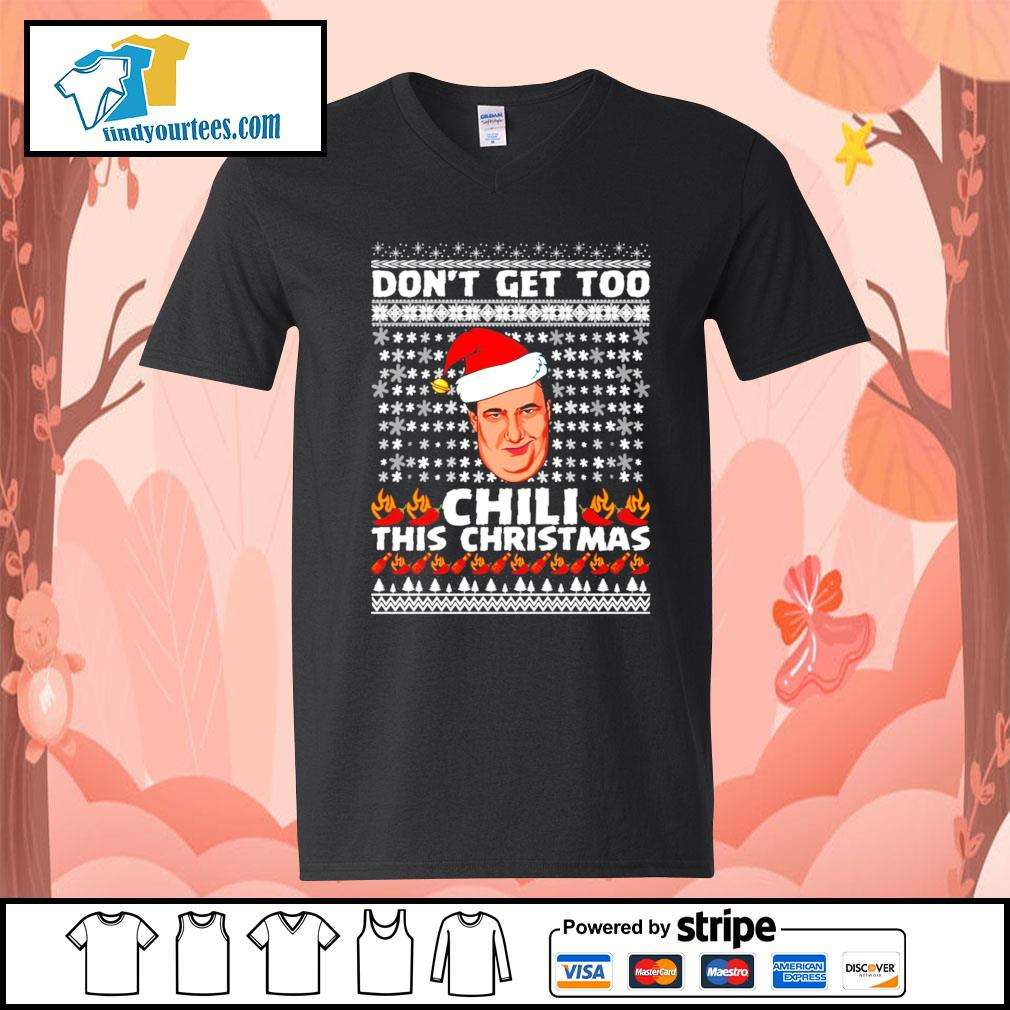 Kevin Malone don't get too Chili this christmas ugly Christmas sweater V-neck-T-shirt