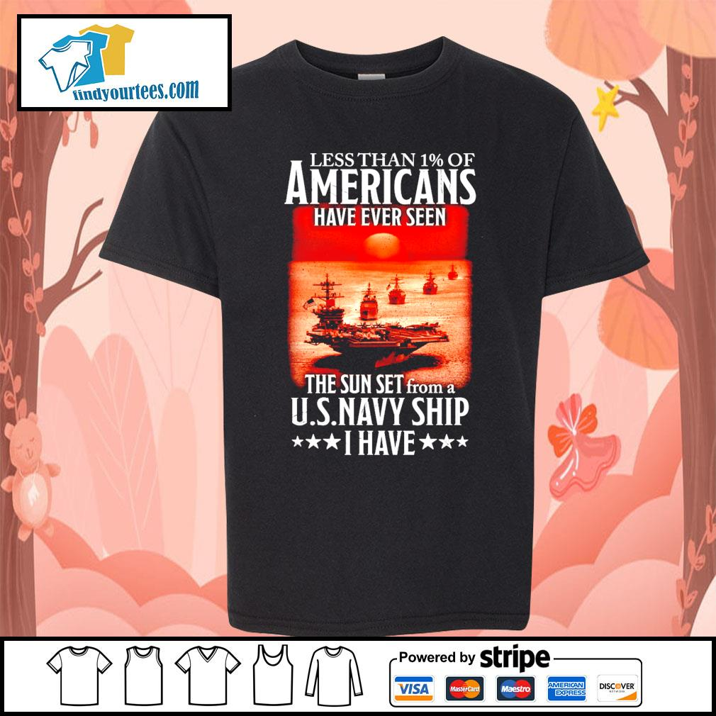 Less than 1 of Americans have ever seen the sun set from a U.S.Navy ship I have s Kid-T-shirt
