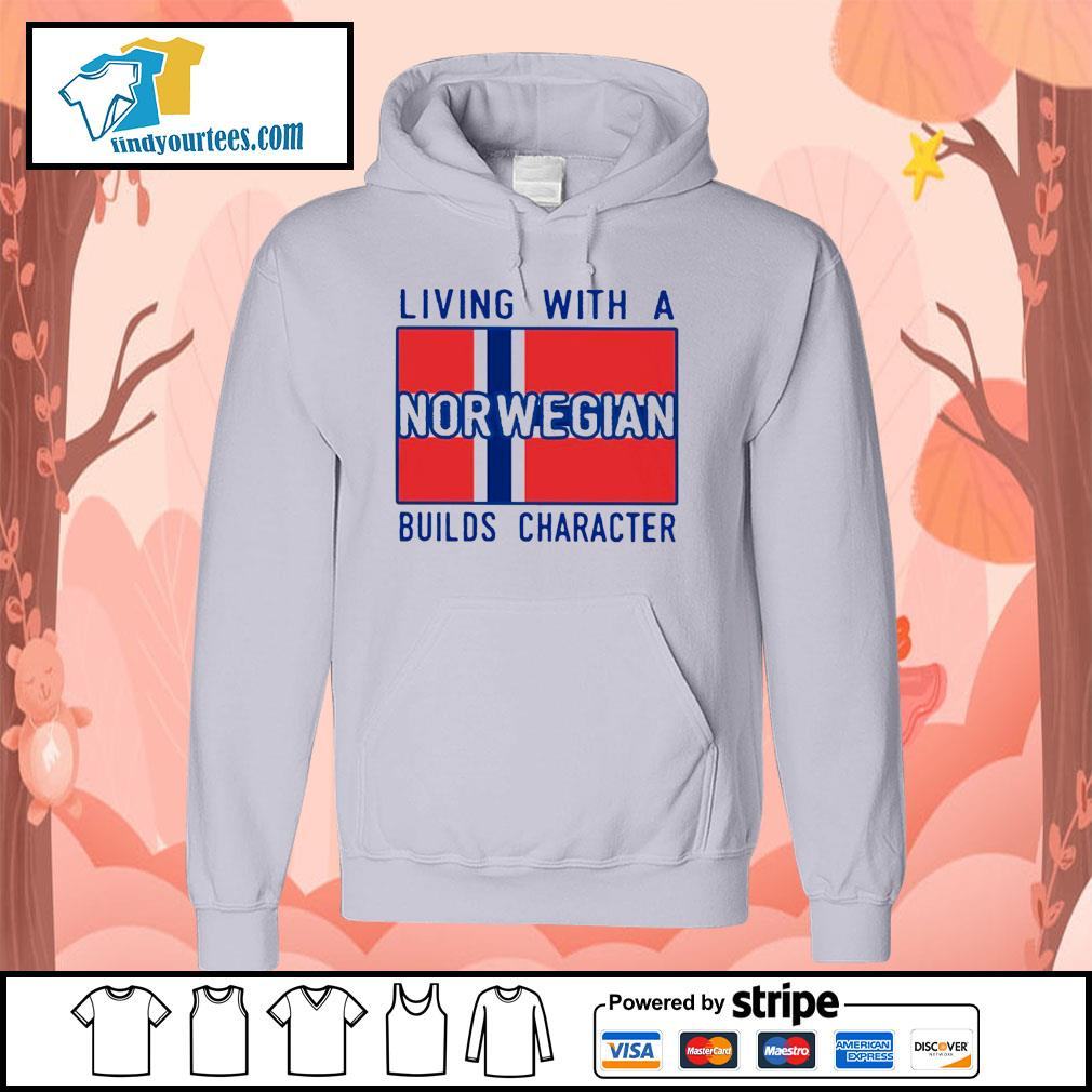 Living with Norwegian Builds character s Hoodie