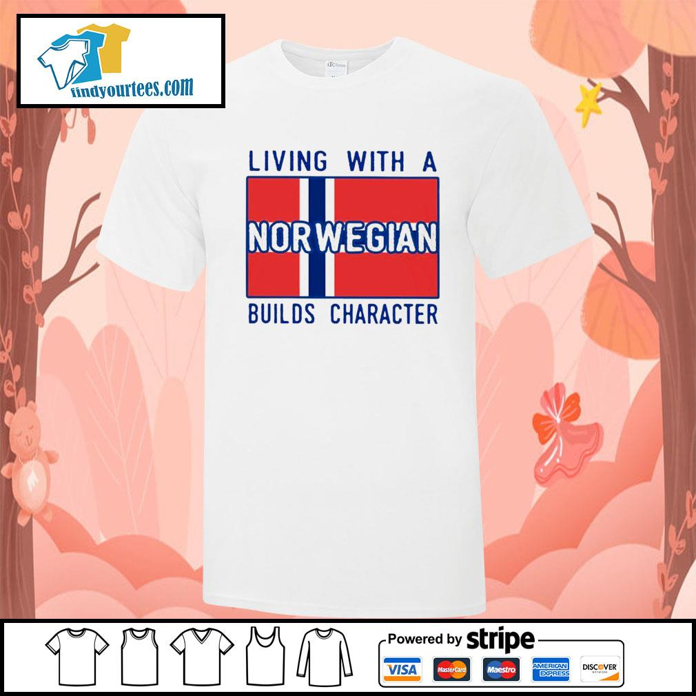 Living with Norwegian Builds character shirt