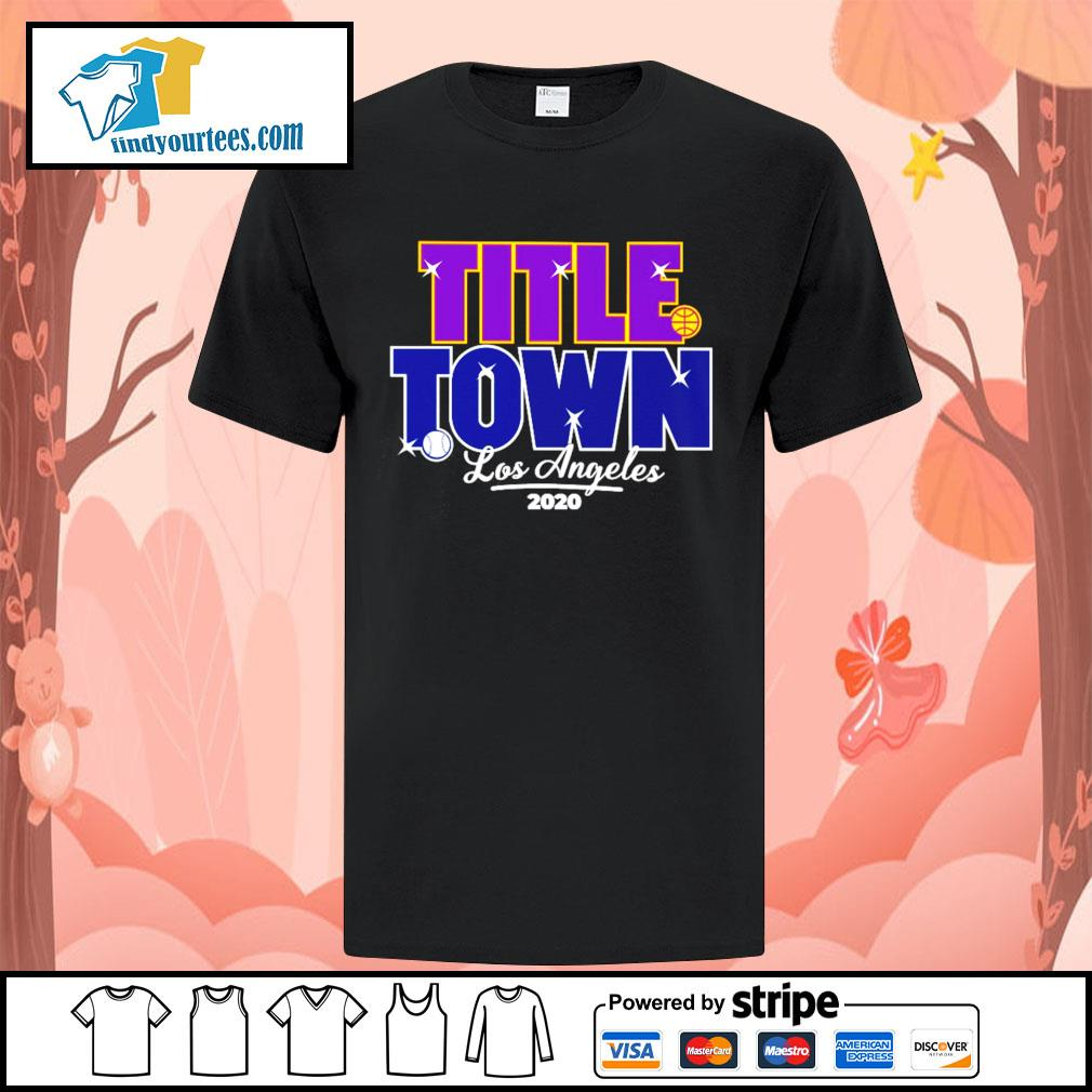 Los Angeles Title Town 2020 shirt