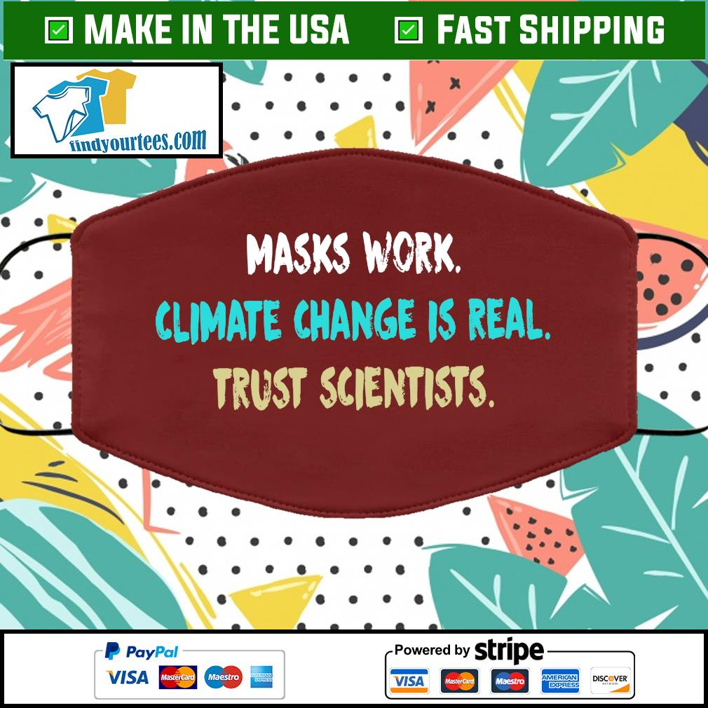 Masks work climate change is real trust scientists Cloth Face Mask Washable brown