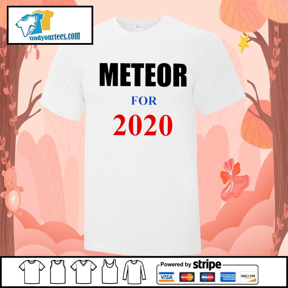 Meteor For 2020 shirt