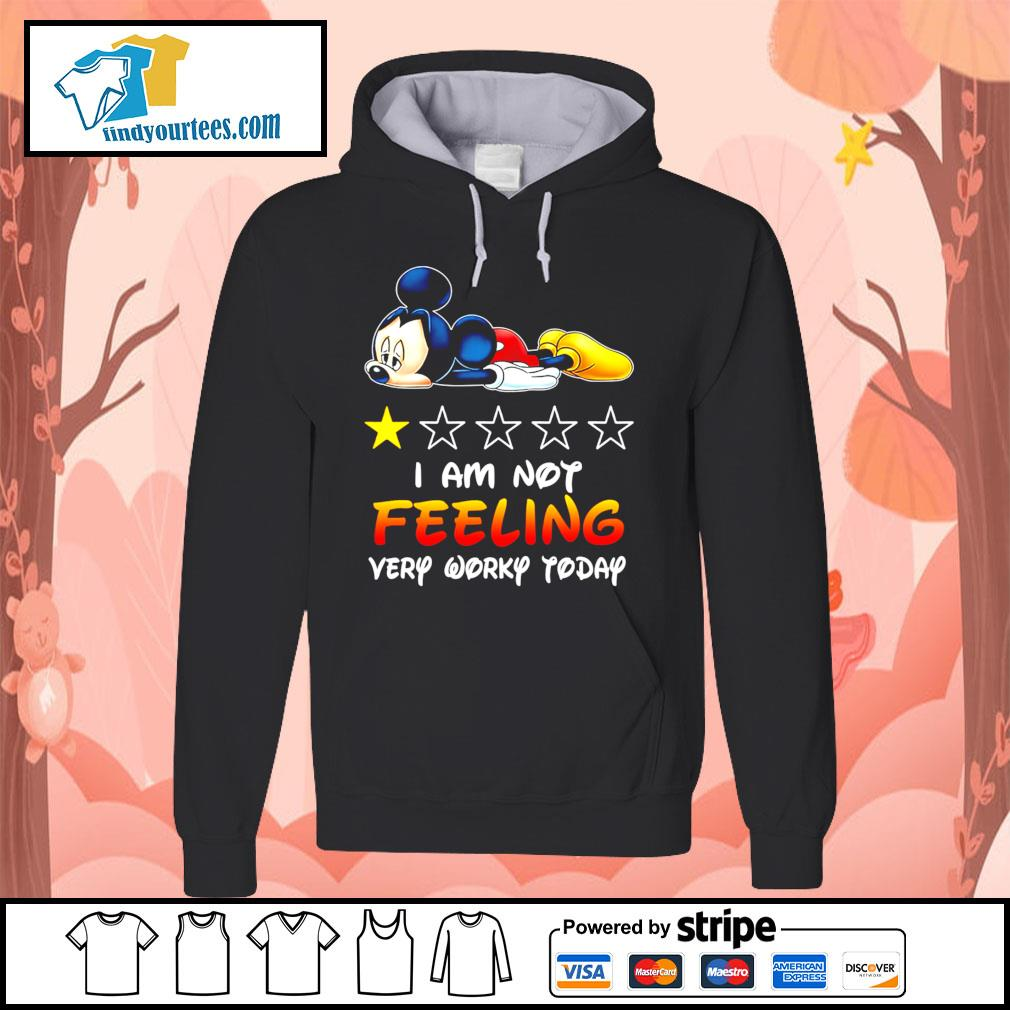 Mickey Mouse I'm not feeling very worky today s Hoodie