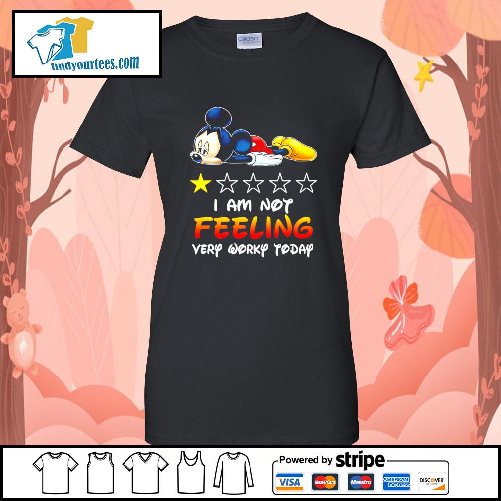 Mickey Mouse I'm not feeling very worky today s Ladies-Tee