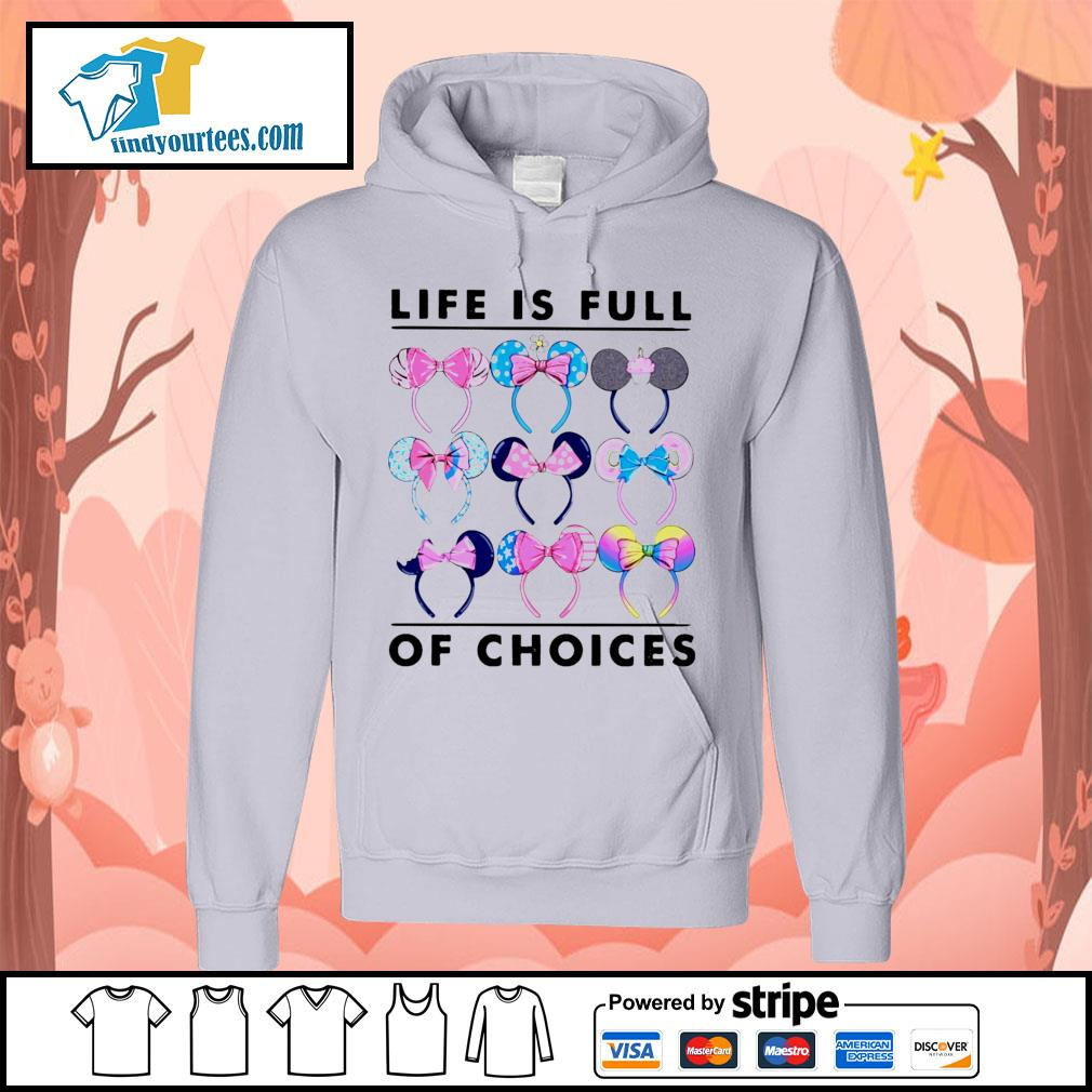 Mickey Mouse life is full of choices s Hoodie