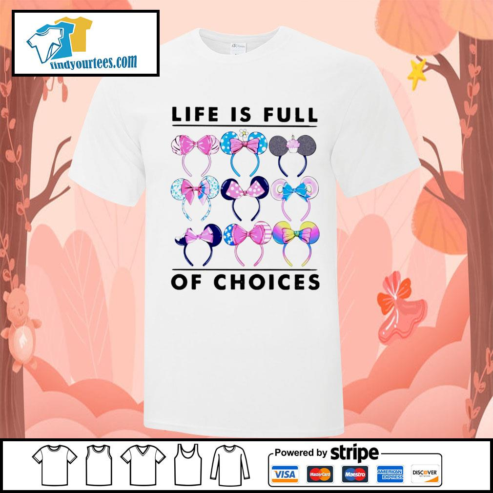 Mickey Mouse life is full of choices shirt