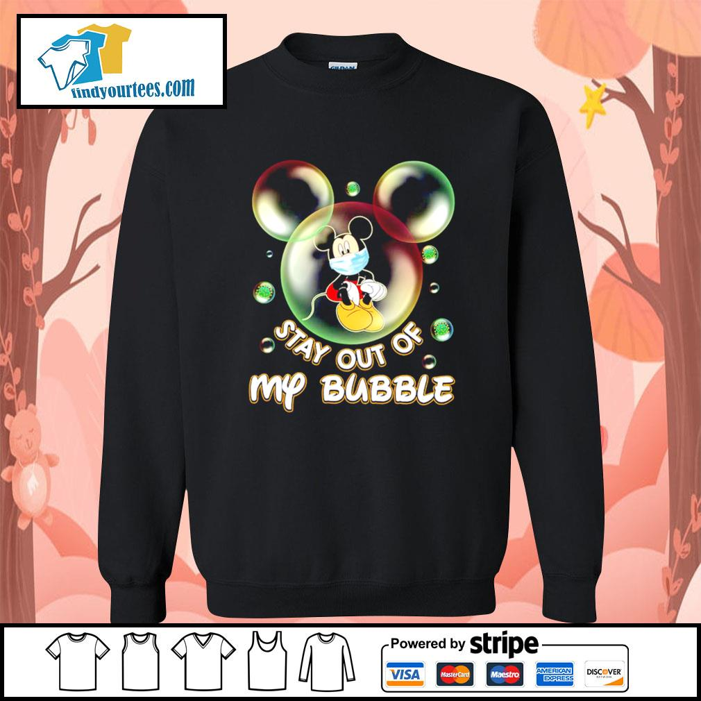 Mickey Mouse stay out of my bubble s Sweater