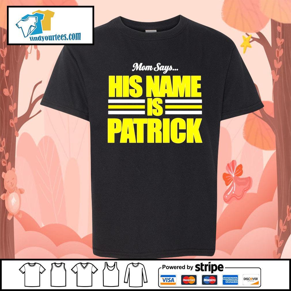 Mom says his name is Patrick Mahomes s Kid-T-shirt